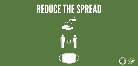 Reduce the spread. Wash hands for at least 20 seconds. Maintain 6 feet of distance from others. Wear a mask in public.