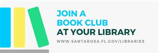 Join a book club at your library. www.santarosa.fl.gov/libraries
