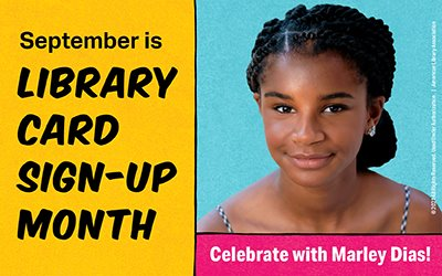 September is Library Card Sign-up Month. Celebrate with Marley Dias!