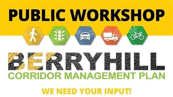 Public Workshop. Berryhill Corridor Management Plan. We Need Your Input!