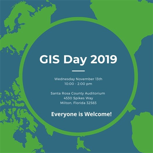 GIS Day 2019 Wed., Nov. 13, 10 a.m. - 2 p.m. at the Santa Rosa County Auditorium, 4530 Spikes Way in Milton