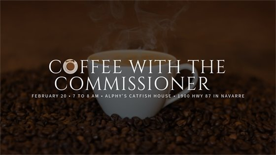 Coffee with the Commissioner, Feb. 20 from 7-8 AM at Alphy's Catfish House in Navarre