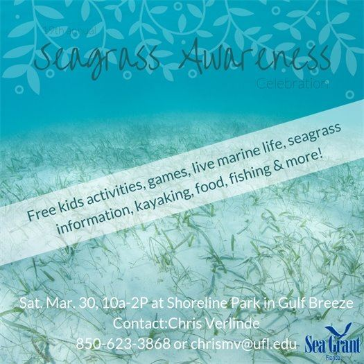 Seagrass Awareness Celebration Saturday, March 30