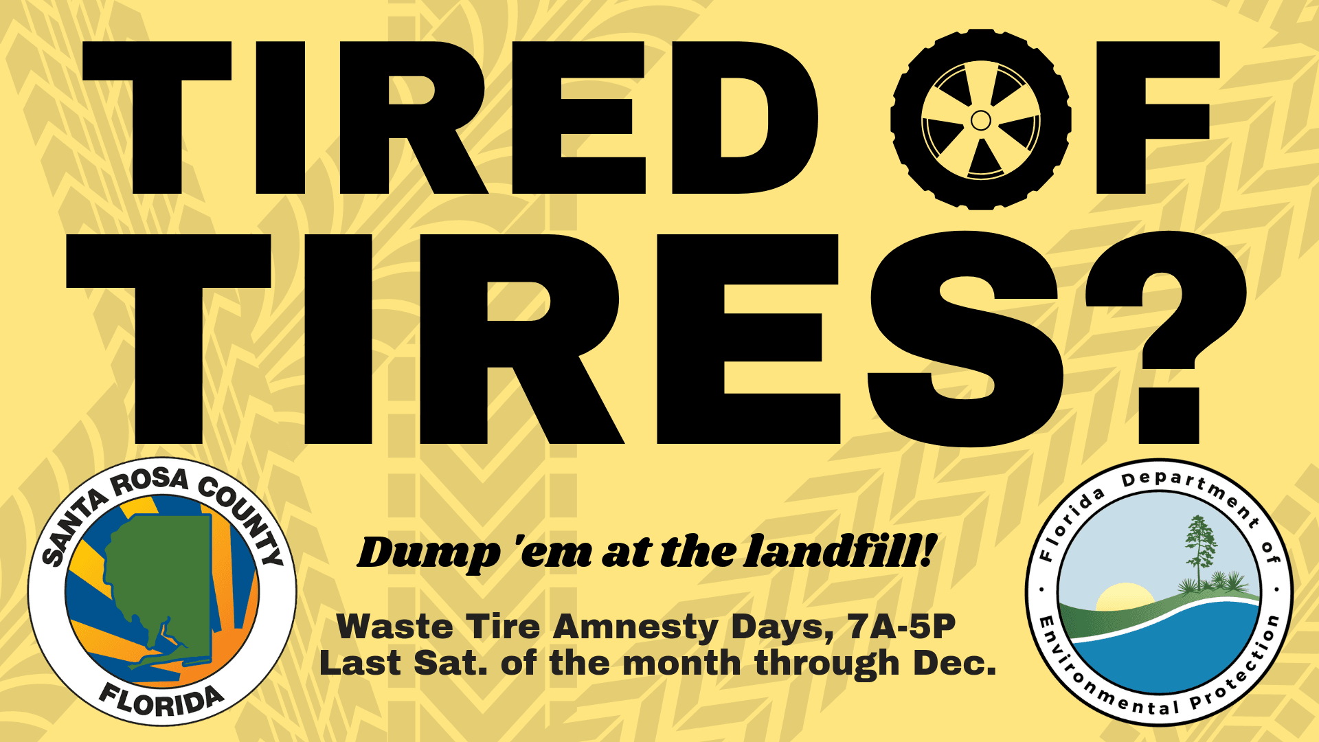 Drop your tires at the landfill the last Saturday of each month through December.