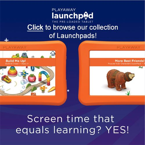 Playaway Launchpad. Click to browse our collection of launchpads! Screen time that equals learning?